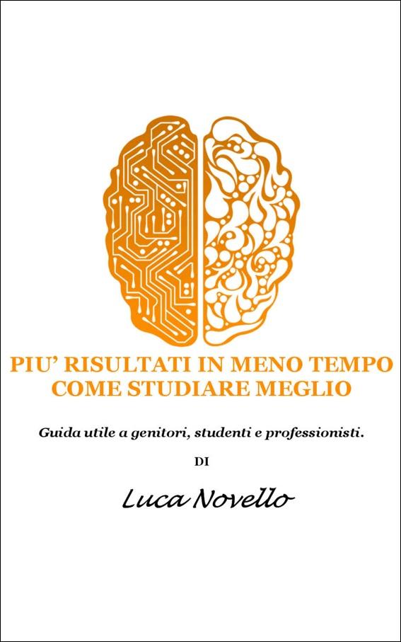 Più risultati in meno tempo - Luca Novello